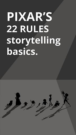 Pixar's 22 rules to phenomenal storytell