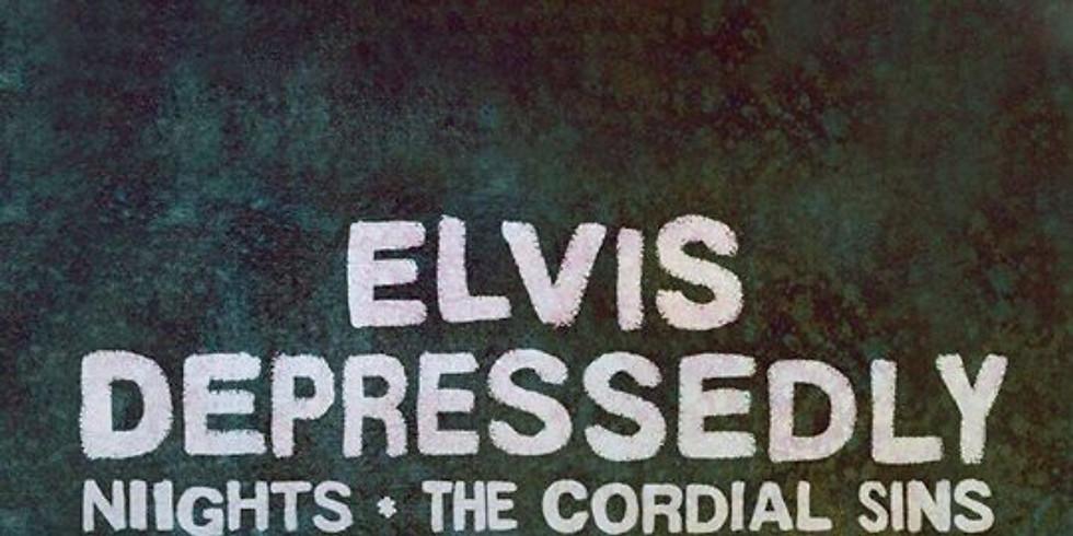 Elvis Depressedly, Niights and The Cordial Sins