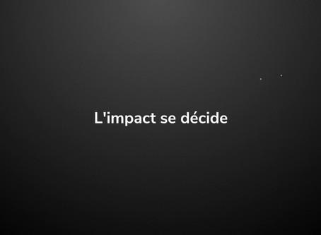 L'impact se décide