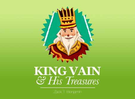 King Vain & His Treasures