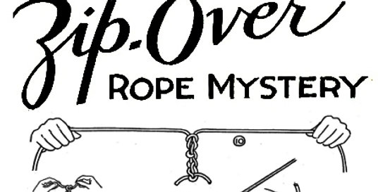 TARBELL ZIP-OVER ROPE MYSTERY