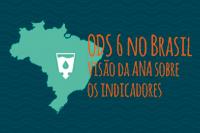 ODS 6: ANA lança publicação inédita para acompanhar metas para água e saneamento até 2030