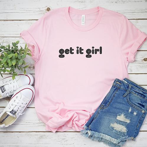 Get It Girl T-shirt