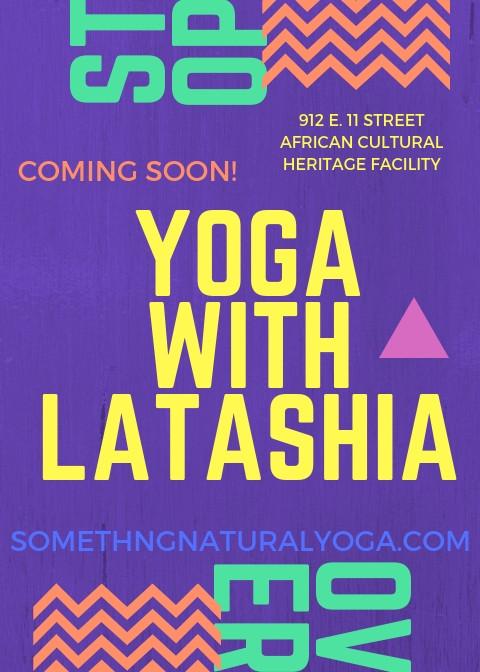 Coming Soon! More fun Yoga Classes with LaTashia M.!