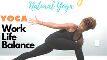 Something Natural Yoga - Work Life Balance