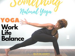 Something Natural Yoga - Work Life Balance