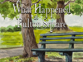"BREAKING NEWS: ""What Happened at Fulton Square"""