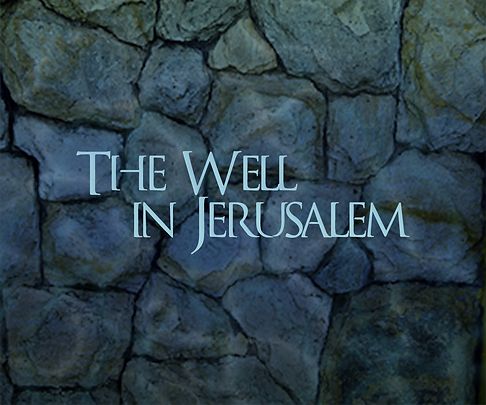The Well in Jerusalem
