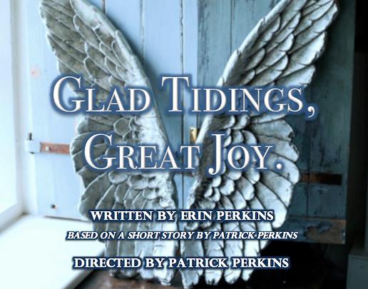Glad Tidings, Great Joy.