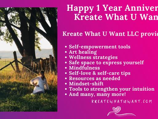 Happy 1 Year Anniversary Kreate What U WAnt LLC!