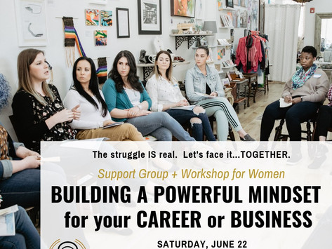 Building a Powerful Mindset For Your Career & Business Workshop