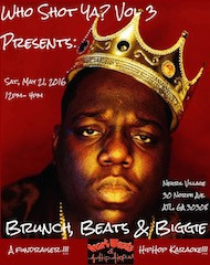 Get Ready for our charity fundraiser Who Shot Ya? Vol 3 Brunch, Beats & Biggie!