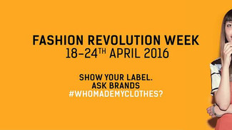 Fashion Revolution Week 18-24, April 2016