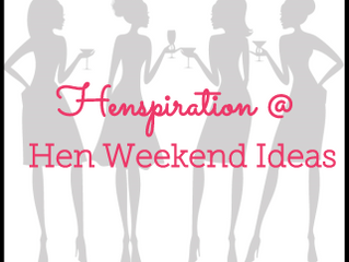 HENSPIRATION - OUR NEW BLOG THAT SHARES OUR WEALTH OF EXPERIENCE IN HEN PARTIES
