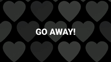 GO AWAY with Love