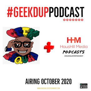 HausHIll Entertainment Joins Geek Skquad Dance Company To Launch The Geek'D Up! Podcast!