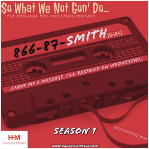 The Original 90's Voicemail Podcast: by SMITH