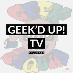 Geek'D UP! TV