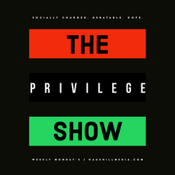 The Privilege Show