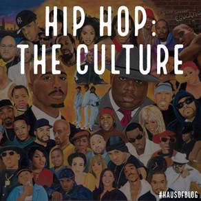 HIP HOP: THE CULTURE