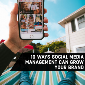 10 Ways Social Media Management Can Benefit Your Brand...
