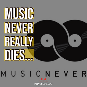 Music Never Really Dies