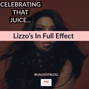 Celebrating That Juice - Lizzo's In Full Effect