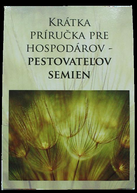 Krátka príručka pre hospodárov – pestovateľov semien