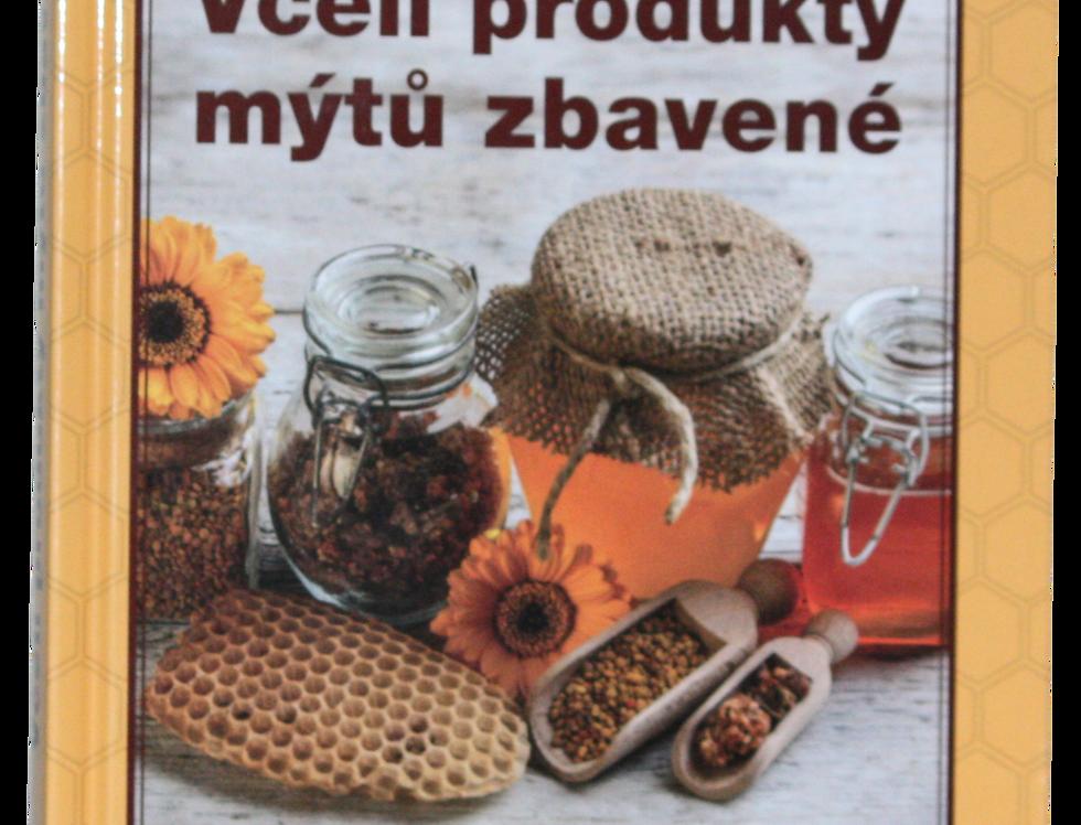 Kniha - Včelí produkty mýtu zbavené