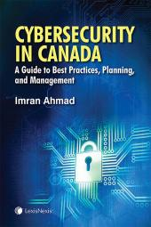 Cybersecurity in Canada: A Guide to