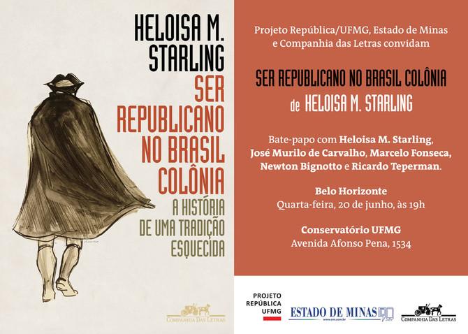 Heloisa M. Starling lança 'Ser republicano no Brasil Colônia'