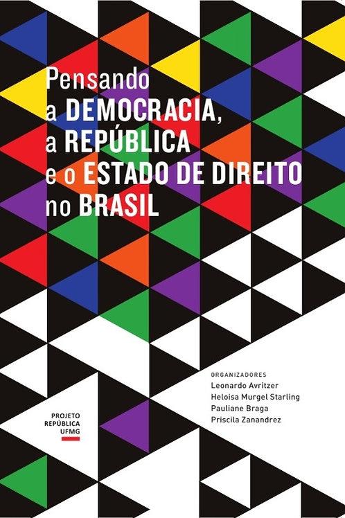 Pensando a Democracia, a República e o Estado de Direito no Brasil