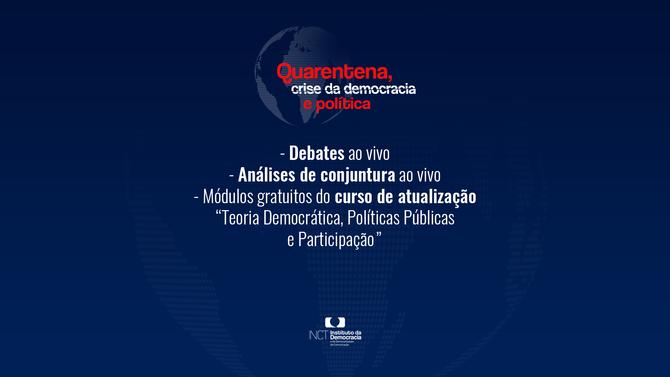 """Instituto da Democracia oferece cursos e debates ao vivo em projeto """"Quarentena, crise da democ"""