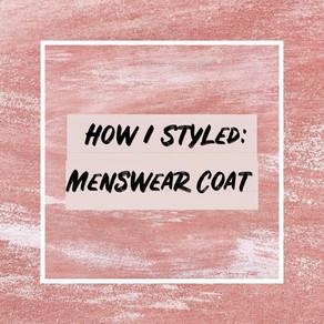 How I Styled: Menswear Coat