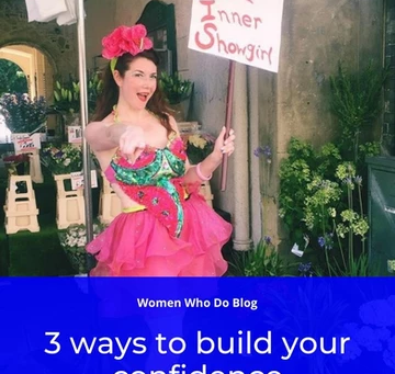 Guest Blog for Women Who Do - 3 Ways To Build Your Confidence!