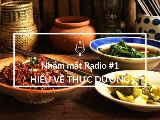 Nhắm Mắt Radio kì 1: Hiểu về Thực Dưỡng