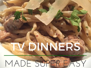 TV Dinners in less than 20 minutes