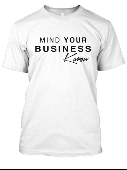 Mind Your Business Karen Tees
