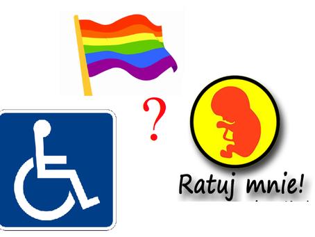 Co mają ludzie niepełnosprawni do LGBT i aborcji?