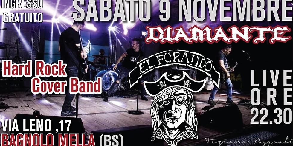Diamante live at ElForajido - Bagnolo Mella (BS)