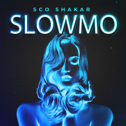 ScoShakar - Slowmo Cover