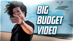 BIG-BUDGET-VIDEO