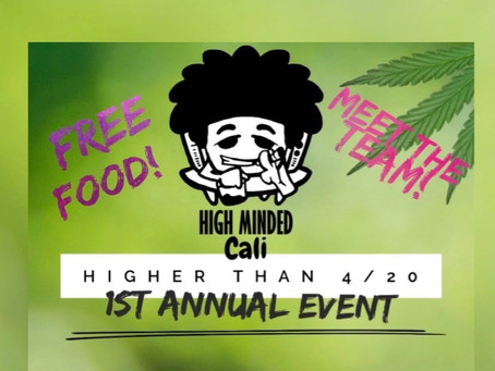 OUR 1ST ANNUAL EVENT: HIGHER THAN 4/20