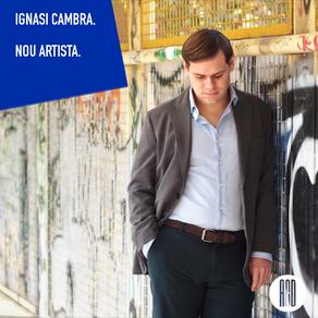 Ignasi Cambra. Nou artista