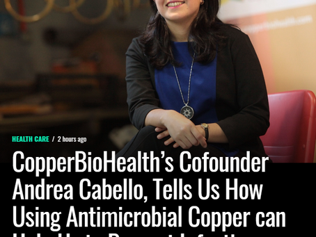 Startup Info | CopperBioHealth's Cofounder Andrea Cabello, Tells Us How Using Antimicrobial Copper