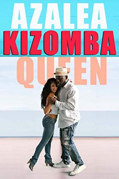 Azalea Kizomba Queen: A Tale of an Awakening