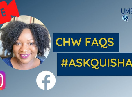 "#AskQuisha ""CHW-Frequently Asked Questions"""