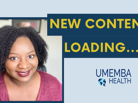 New Content from Umemba Health!