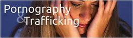 human trafficking, sex trafficking, pornography