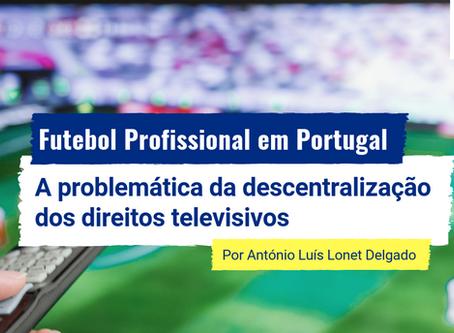 Futebol profissional em Portugal: a problemática da descentralização dos direitos televisivos